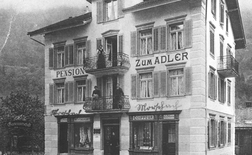 Kleine Geschichte der Pension zum Adler in Morschach.  /   Small history of the Pension «zum Adler» (Eagle) in Morschach.